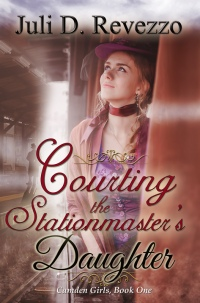 Cover of Courting the Stationmaster's Daughter by Juli D. Revezzo
